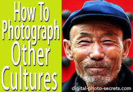 photographing other cultures digital photo secrets