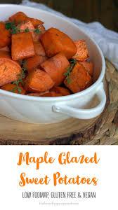 maple glazed sweet potatoes low fodmap gluten free vegan