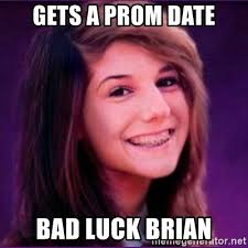 Meme Generator Bad Luck - gets a prom date bad luck brian bad luck brianne1 meme generator