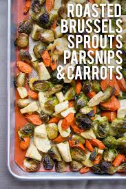 brussel sprouts thanksgiving recipe rosemary roasted brussels sprouts parsnips and carrots recipe