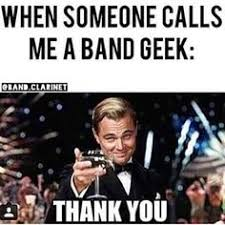 Band Geek Meme - pin by nicole grinberg on color guard and marching band and any