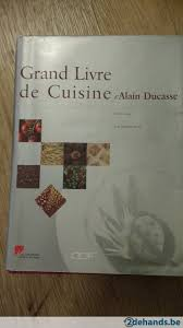 grand livre de cuisine d alain ducasse grand livre de cuisine d alain ducasse te koop 2dehands be