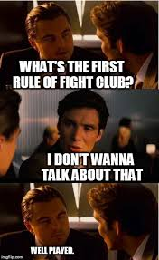 what s the first rule of fight club i don t wanna talk about that