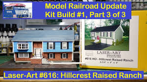 kit build 1 part 3 of 3 laser art 616 hillcrest raised ranch