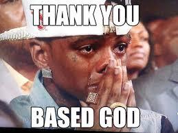 Based God Meme - image 341728 based god know your meme