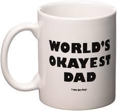 amazon com funny guy mugs world u0027s okayest dad ceramic coffee mug