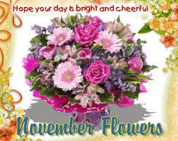 flowers in november november flowers card for you free november flowers ecards 123