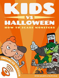 Halloween Monsters Pictures by Kids Vs Halloween How To Scare Monsters Ebooks Kidsvslife
