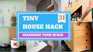 31 tiny house hacks to maximize your space home organizing ideas