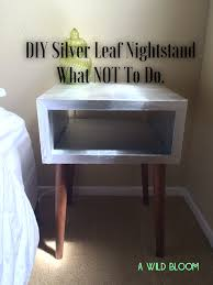 Silver Leaf Nightstand Diy Silver Leaf Nightstand What Not To Do