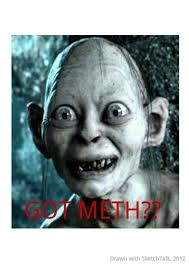 Smeagol Memes - smeagol loves meth ideas for the house pinterest