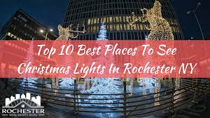 rochester ny tv guide top 10 best places to see christmas lights in rochester ny