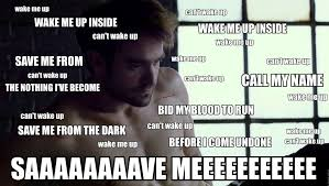 Save Me Meme - wake me up feels wake me up inside can t wake up know your meme
