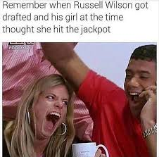 Russell Wilson Memes - remember when russell wilson got drafted and his girl thought she