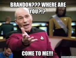 Brandon Meme - where are you