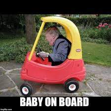 Baby On Board Meme - trump baby moron imgflip