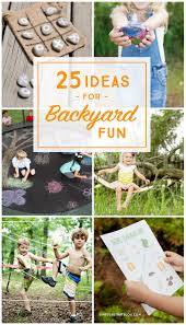 25 ideas for backyard fun