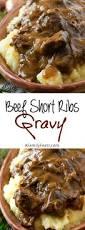 beef short ribs gravy a family feast