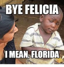25 best memes about bye felicia image bye felicia image memes