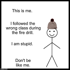 Fire Drill Meme - be like bill meme imgflip