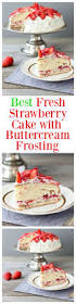 The Best Way To Put by Fresh Strawberry Cake Recipe With Buttercream Frosting