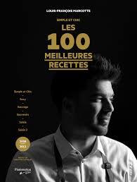 livre de cuisine grand chef simple et chic les 100 meilleures recettes louis françois