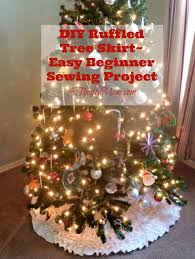 diy ruffled tree skirt easy beginner sewing project made from a