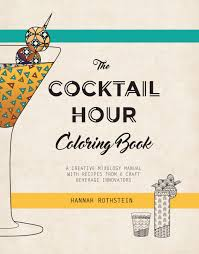 cocktail recipes book the cocktail hour coloring book u2014 hannah rothstein