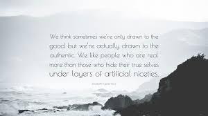 True Selves - elisabeth kübler ross quote u201cwe think sometimes we u0027re only drawn
