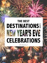 the best destinations for new year s celebrations the