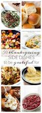 thanksgiving side dished 50 thanksgiving side dishes to be grateful for a dash of sanity