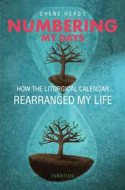 Liturgical Desk Calendar Numbering My Days Paperback Chene Heady Ignatius Press