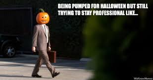 Meme Halloween - being pumped for halloween weknowmemes
