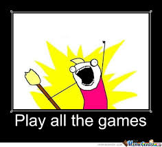Play All The Games Meme - play all the games by lovro suste meme center