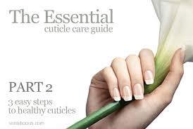 the essential cuticle care guide 3 steps to healthy cuticles