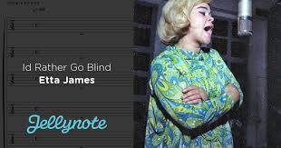 Rather Go Blind Etta James Id Rather Go Blind Etta James Free Sheet Music U0026 Tabs