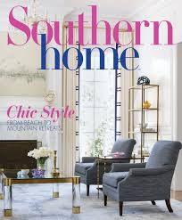 home southern home magazine southern home cover july august 2017