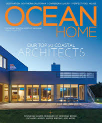 House And Home Magazine by Ocean Home For The Luxury Coastal Lifestyle