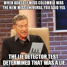 Colombia Meme - maury lie detector meme imgflip