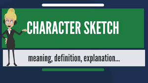 what is character sketch what does character sketch mean