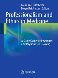 professionalism and ethics in medicine a study guide for