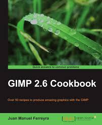 gimp 2 6 cookbook juan manuel ferreyra 9781849512022 amazon com
