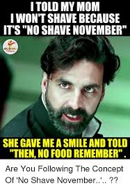 No Shave November Memes - 25 best memes about no shave november no shave november memes