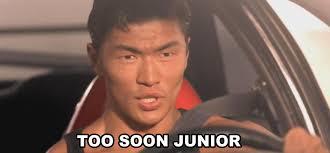 Too Soon Meme - too soon junior know your meme