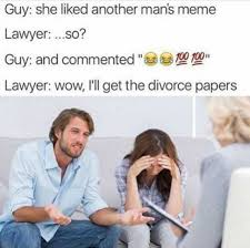dopl3r com memes she liked another man s meme lawyer i ll get