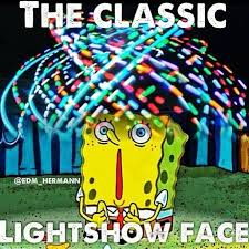 Light Show Meme - 62 best images about eat sleep rave repeat on pinterest