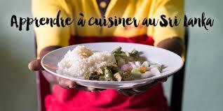 apprendre a faire la cuisine que faire en arrivant au sri lanka j aime le monde