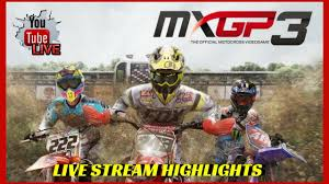 pro motocross live stream mxgp 3 online gameplay live stream highlights ps4 pro mxgp3 youtube