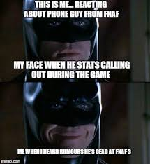 Batman Meme Template - batman react to phone guy from fnaf by cooldud111 on deviantart