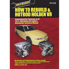 max ellery car manual how to rebuild u0026 hotrod holden v8